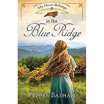 My Heart Belongs in the Blue Ridge: Laurel's Dream (My Heart Belongs)