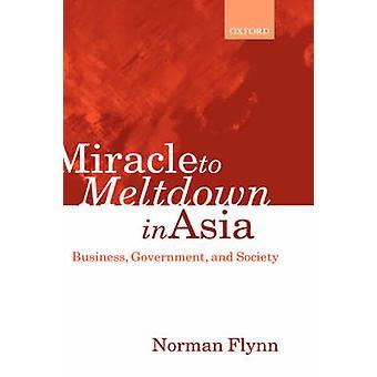 معجزة للانهيار في آسيا أعمال الحكومة والمجتمع بنورمان & فلين