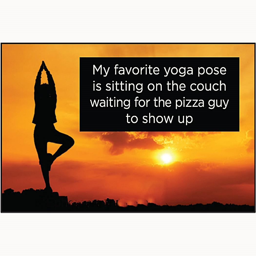 My Favourite Yoga Pose... funny fridge magnet   (ep)