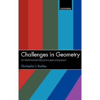 Challenges in Geometry For Mathematical Olympians Past and Present by Bradley & Christopher J.