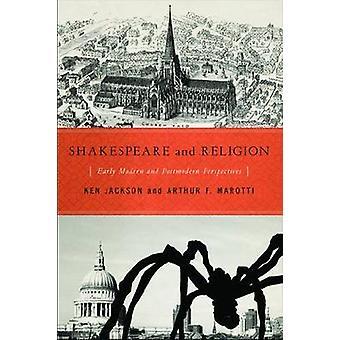Shakespeare und Religion frühe moderne und Postmoderne Perspektiven von Jackson & Ken