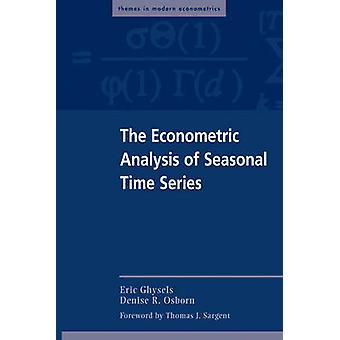 The Econometric Analysis of Seasonal Time Series by Ghysels & Eric