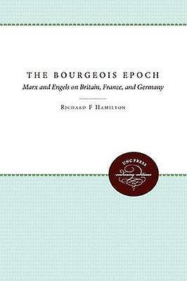 The Bourgeois Epoch by Hamilton & Richard F.