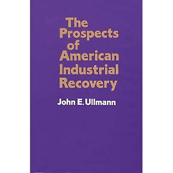 Utsikterna för amerikanska industriell återvinning av Ullmann & John E.