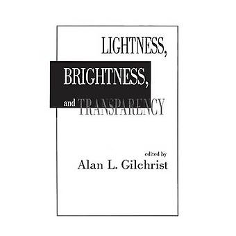 Lightness Brightness and Transparency by Gilchrist & Alan L.