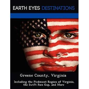 Greene County Virginia incluyendo la región de Piedmont de Virginia la brecha de ejecución rápida y más por Martin y Martha