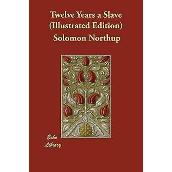 Zwölf Jahre ein Sklave Ausgabe von Northup & Solomon illustrierte