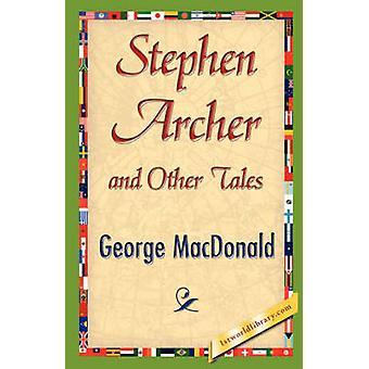 Stephen Archer och andra berättelser av MacDonald & George