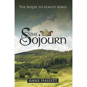 Sojourn uppföljaren till nästan kungar av Anne Hassett & Hassett