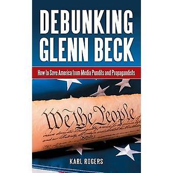 Glenn Beck entlarven wie Sie Amerika von Medien Experten und Propagandisten von Rogers & Karl