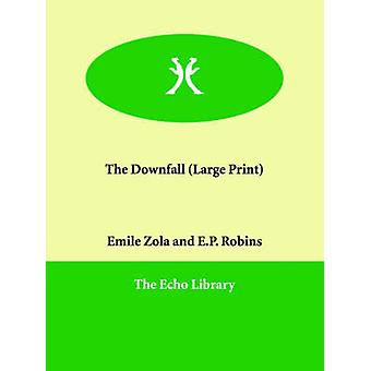 The Downfall by Zola & Emile