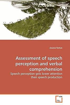 Assessment of speech perception and verbal comprehension by Farkas & Zsuzsa
