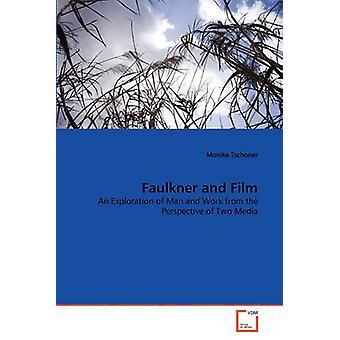 Faulkner og Film av Tschoner & Monika