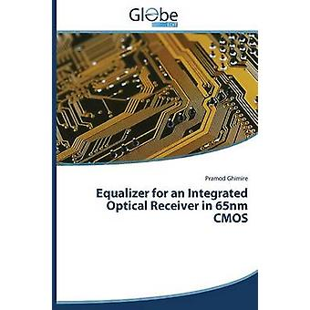 Equalizer for an Integrated Optical Receiver in 65nm CMOS by Ghimire Pramod