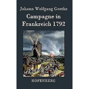 Campagne in Frankreich 1792 by Goethe & Johann Wolfgang