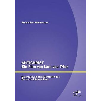 Anticristo ein Film von Lars von Trier Untersuchung nach und Elementen des gênero Autorenfilms por Sara Hennemann & Janina