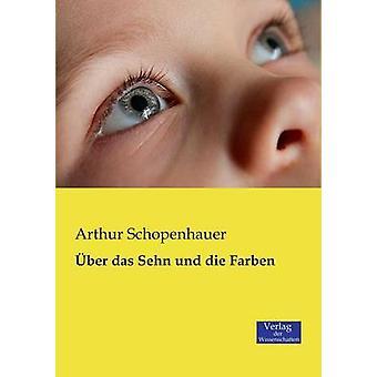 ber das Sehn und die Farben by Schopenhauer & Arthur