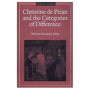 Christine De Pizan and the� Categories of Difference (Mediaeval Cultures S.)