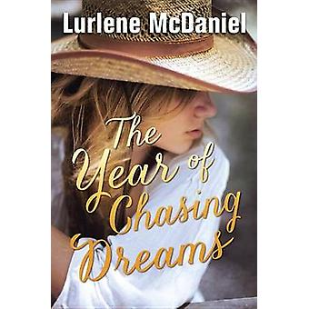 The Year of Chasing Dreams by Lurlene McDaniel - 9780385741743 Book