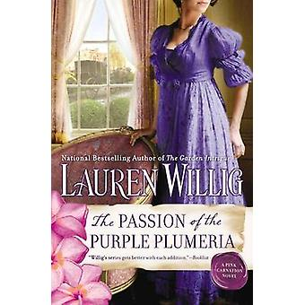 The Passion of the Purple Plumeria - A Pink Carnation Novel by Lauren
