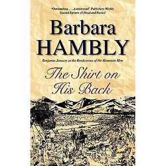 The Shirt On His Back (Large type edition) by Barbara Hambly - 978072