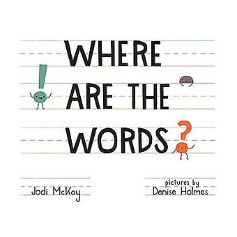 Where Are the Words? by Jodi McKay - Denise Holmes - 9780807587331 Bo
