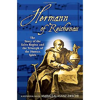 Herman of Reichenau - The Story of the Salve Regina and the Triumph of