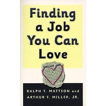 Finding a Job You Can Love by Mattson R - A Miller - 9780875523934 Bo
