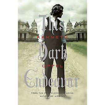 This Dark Endeavor - The Apprenticeship of Victor Frankenstein by Kenn