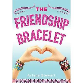 The Friendship Bracelet by Arlene Stewart - 9781492637684 Book