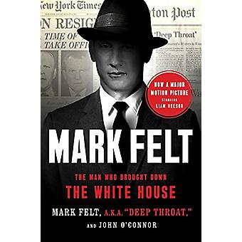 Mark Felt - The Man Who Brought Down the White House by Mark Felt - 97