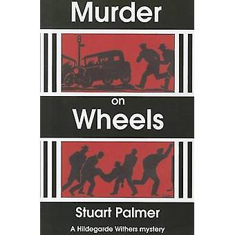 Murder on Wheels by Stuart Palmer - 9781601870636 Book