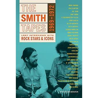 The Smith Tapes - Lost Interviews with Rock Stars & Icons 1969-1972 by