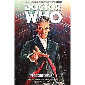 Doctor Who - The Twelfth Doctor Vol 1 - Terrorformer by Robbie Morriso