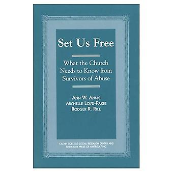 Set Us Free: What the Church Needs to Know from Survivors of Abuse