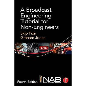 A Broadcast Engineering Tutorial for NonEngineers by Pizzi & Skip