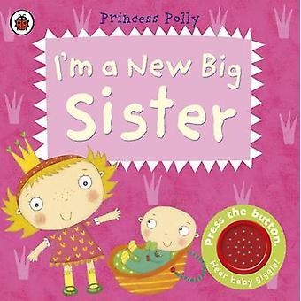 Im a New Big Sister A Princess Polly Buch von Amanda Li