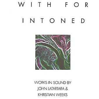 Latartara & Weeks - With for Intoned [CD] USA import