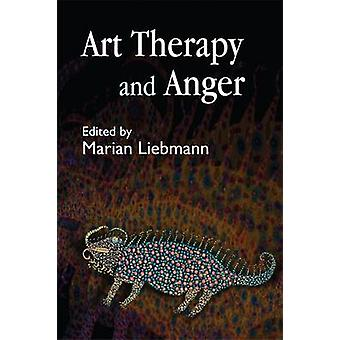 Art Therapy and Anger by Marian Liebmann & Annette M. Coulter & Terri Coyle & Hilary Brosh