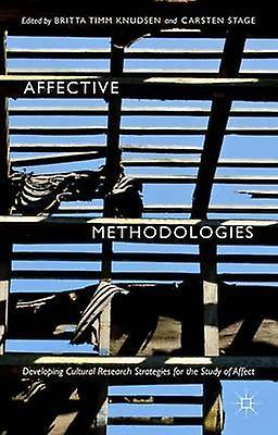 Affective Methodologies by Britta Timm Knudsen & voituresten Stage