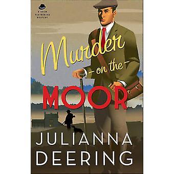 Moord op de Moor door Julianna Deering - 9780764218286 boek