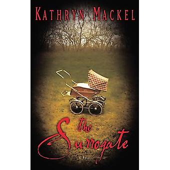 The Surrogate by K. Mackel - 9780785262282 Book