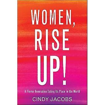 Kvinder - stige op! -En hård Generation at tage sin plads i verden b