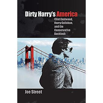 Dirty Harry's America - Clint Eastwood - Harry Callahan - and the Cons