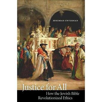 Justice pour tous - comment la Bible juive a révolutionné l'éthique par Jeremi