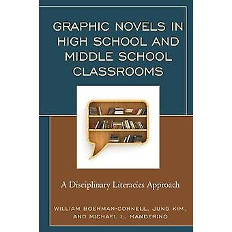 Graphic Novels in High School and Middle School Classrooms - A Discipl