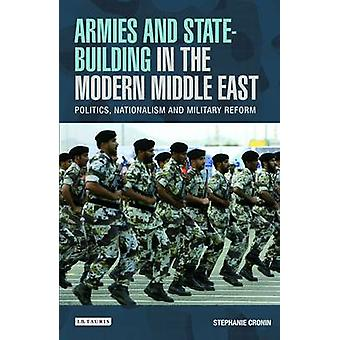 Armies and State Building in the Modern Middle East - Politics - Natio