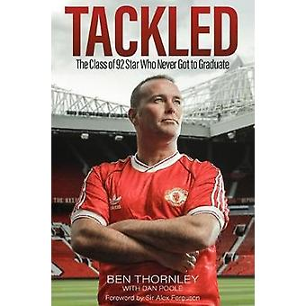 Ben Thornley - Tackled - The Class of '92 Star Who Never Got to Graduat
