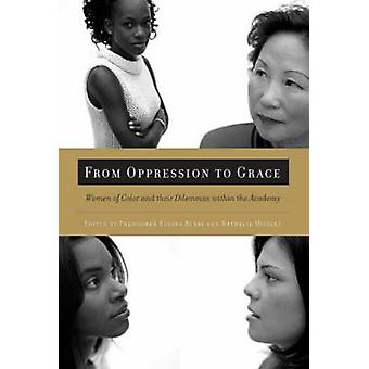 From Oppression to Grace - Women of Color and Their Dilemmas within th