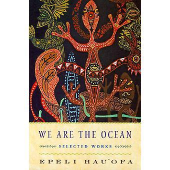 Nous sommes l'océan - œuvres choisies par Epeli Hau'ofa - Book 9780824831738